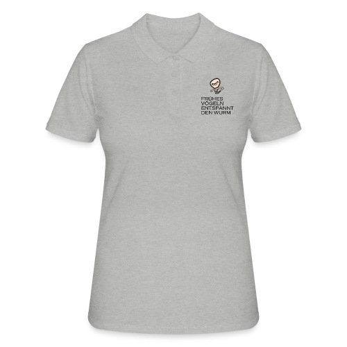 Frühes Vögeln entspannt den Wurm - Frauen Polo Shirt