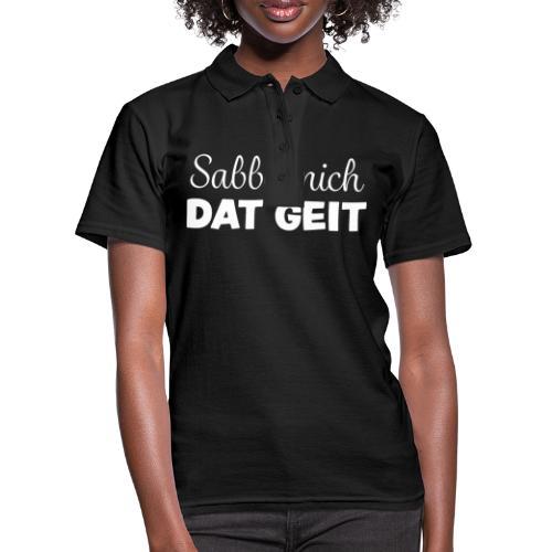 Norddeutschland norddeutsch Plattdeutsch Sprüche - Frauen Polo Shirt