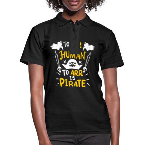 Irren ist menschlich, Arr ist Pirat - Frauen Polo Shirt