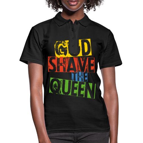God shave the queen - Frauen Polo Shirt