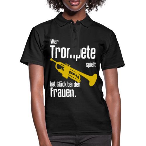 Wer Trompete spielt hat Glück bei den Frauen - Frauen Polo Shirt