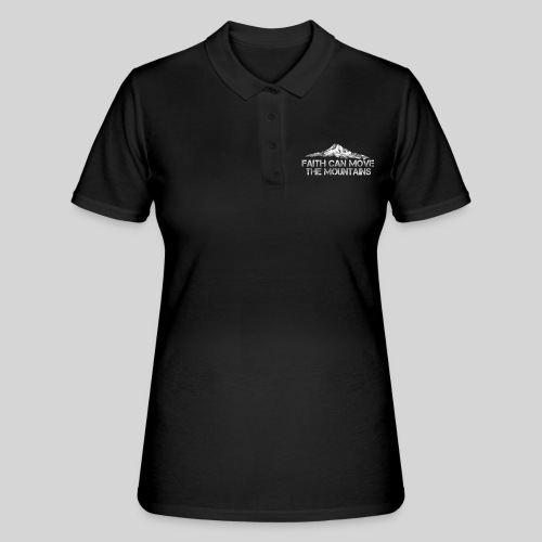 faith can move the mountains aus Matthäus 17,20 - Frauen Polo Shirt