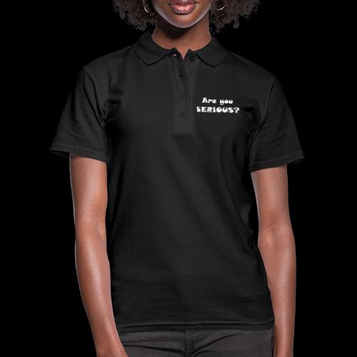 Are you serious weiss - Women's Polo Shirt