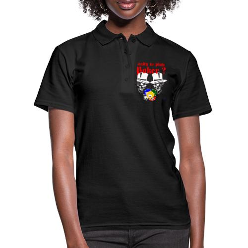 Ready to play POKER ? Great design for Gamer - Frauen Polo Shirt
