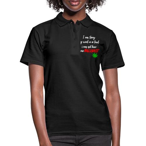Sorry is loud - Cannabis and other bullshit - Women's Polo Shirt