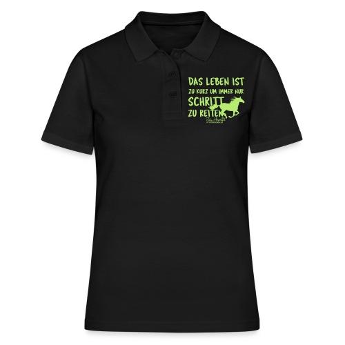Das Leben ist zu kurz- Schritt reiten - Frauen Polo Shirt