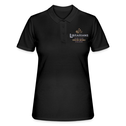 0336 Librarian & Librarian Funny saying - Women's Polo Shirt