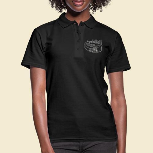 Radball | Cycle Ball is my Life - Frauen Polo Shirt