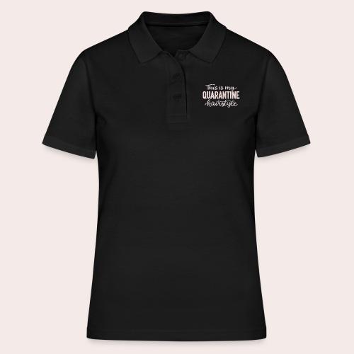Quarantäne Frisur - Frauen Polo Shirt