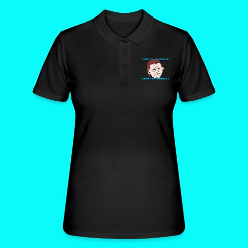 THERE WILL ALWAYS BE ANOTHER MONDAY T-SHIRT HERR - Women's Polo Shirt