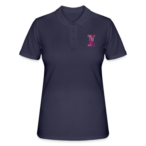 Fake it till you make it - Women's Polo Shirt