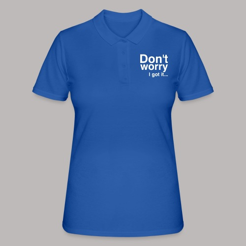 Don't worry - Frauen Polo Shirt