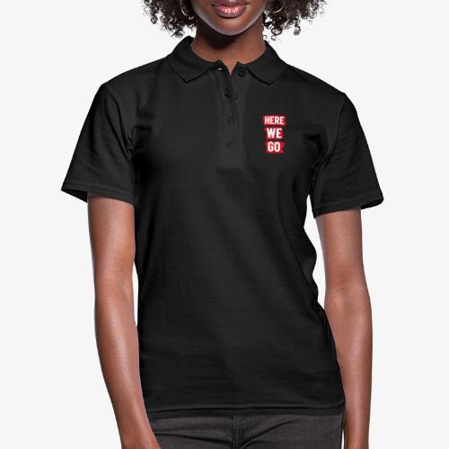 HERE WE GO - Women's Polo Shirt
