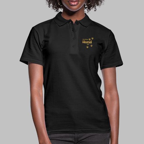 DIE MIT DEM HUND GEHT GOLD EDITION - Frauen Polo Shirt