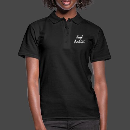 Bad Habits - Frauen Polo Shirt