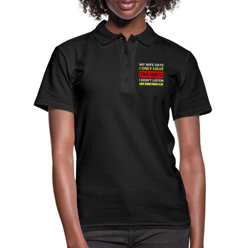 MY WIFE SAYS I ONLY TWO FAULTS - Frauen Polo Shirt
