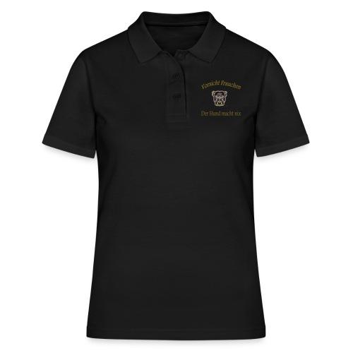 vorsicht frauchen der hun - Frauen Polo Shirt