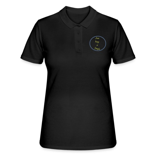 Keep it simple - Women's Polo Shirt