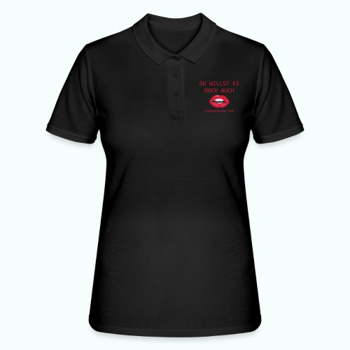 DU WILLST ES DOCH AUCH - Frauen Polo Shirt
