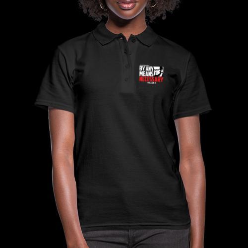 BY ANY MEANS NECESSARY - Malcom X - Frauen Polo Shirt