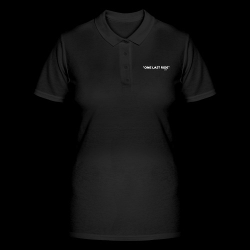 one last ride - Women's Polo Shirt