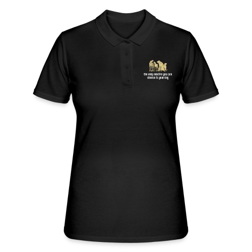 the only relative you can choose is your dog Hund - Women's Polo Shirt