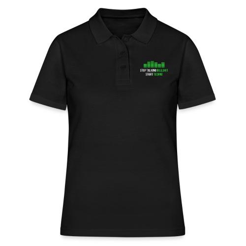 Stop talking Bullshit Start Techno - Frauen Polo Shirt