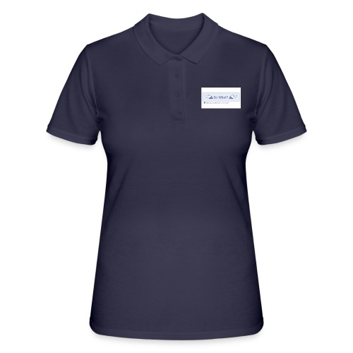 So What? - Women's Polo Shirt