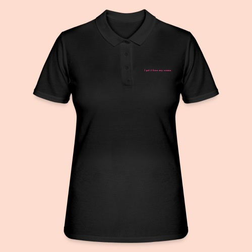 I got it from my mama - Women's Polo Shirt
