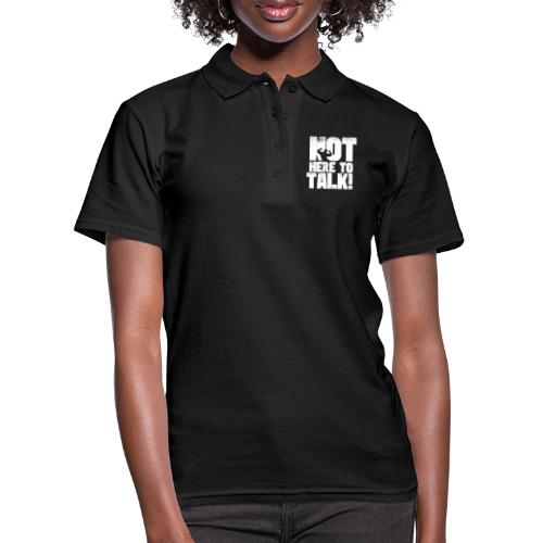 Bodybuilding Bekleidung Not here to talk Shirt - Frauen Polo Shirt