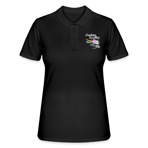Anything Is Possible if you lie hard enough - Women's Polo Shirt