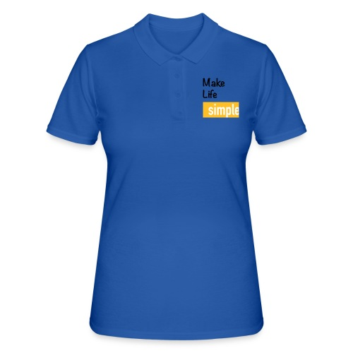 Make Life Simple - Polo Femme