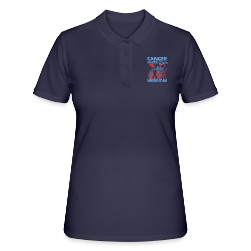 cancer makes warriors - Women's Polo Shirt