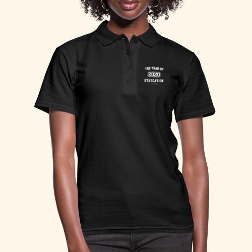 Quarantäne T Shirt Spruch 2020 Year of Staycation - Frauen Polo Shirt