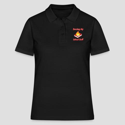 Burning My School Stuff Merchandise! - Naisten pikeepaita