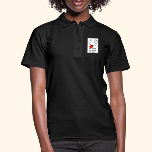 Mes parents sont sourds pas idiots ! - Women's Polo Shirt