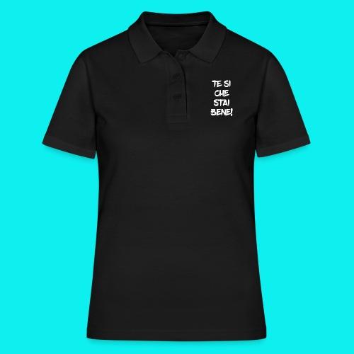 Te si che stai bene - Women's Polo Shirt
