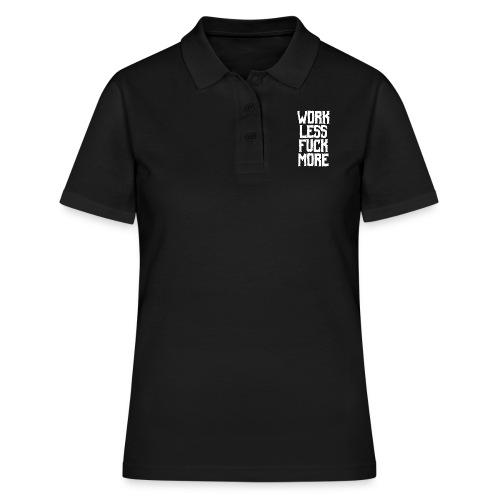 work less Fuck more - Frauen Polo Shirt
