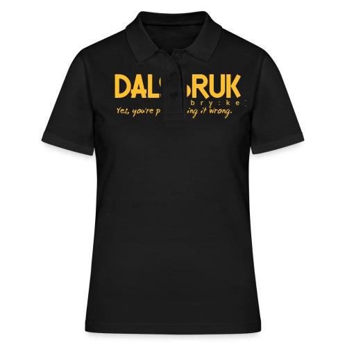 Dalsbruk: yes, you're pronouncing it wrong - Women's Polo Shirt