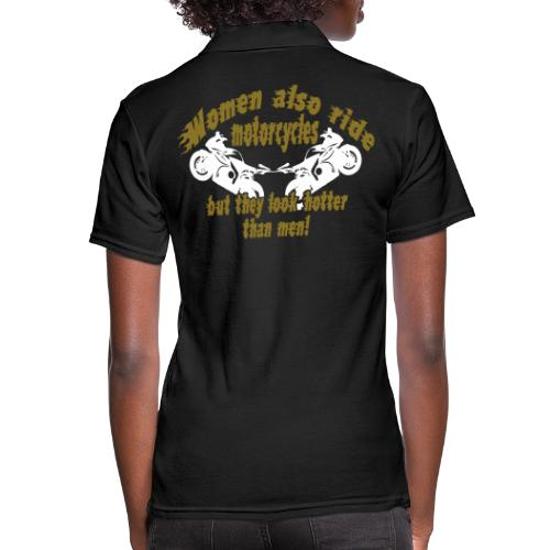 Frauen sehen geiler aus , Motorrad Fahrerin - Frauen Polo Shirt