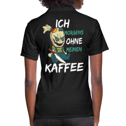 Kaffee lustige Kaffee Sprüche morgens ohne Kaffee - Frauen Polo Shirt
