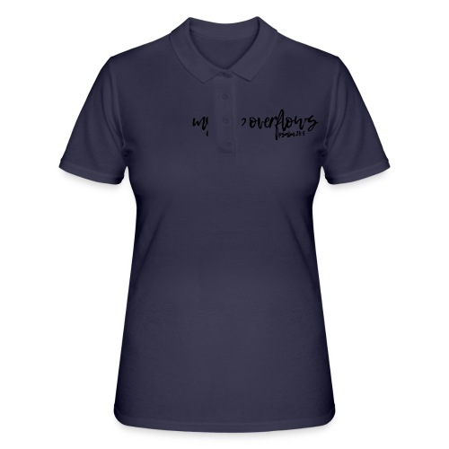 My Cup Overflows - Psalm 23: 5 - Women's Polo Shirt
