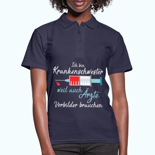 Krankenschwester weil Ärzte Vorbilder brauchen ! - Women's Polo Shirt