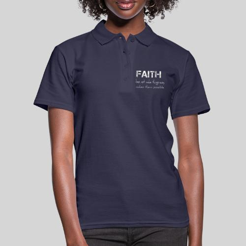 Faith it does not make things easy it makes them - Frauen Polo Shirt
