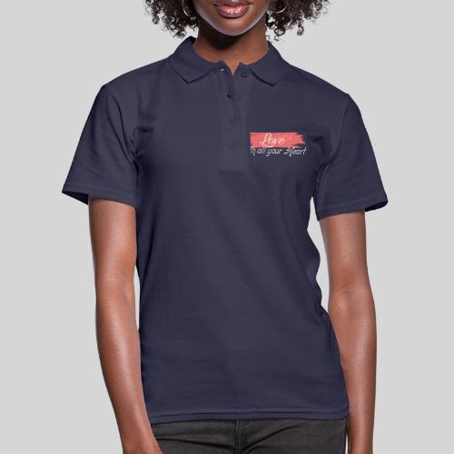 Love with all your Heart - Liebe von ganzem Herzen - Frauen Polo Shirt