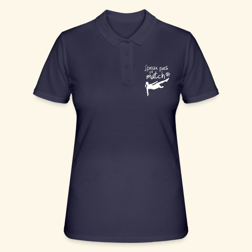 Foot féminin - J'peux pas y'a match - footballeuse - Women's Polo Shirt