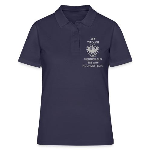 Mia Tiroler kennen als bis auf hochdeitsch - Frauen Polo Shirt