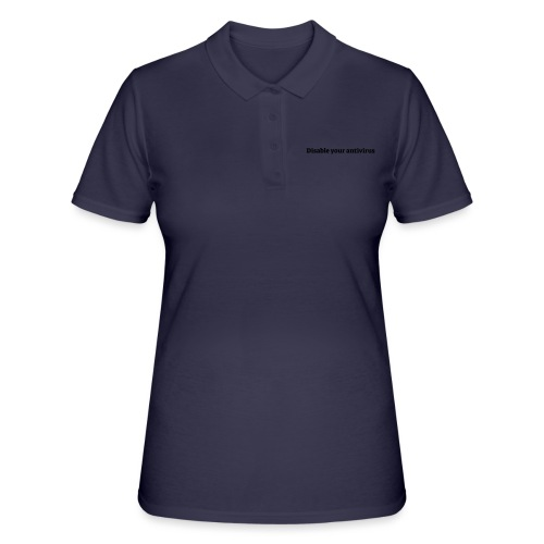 Disable your antivirus - Women's Polo Shirt