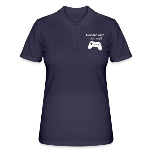 Zocker Gamer Realität Gaming Spruch - Frauen Polo Shirt