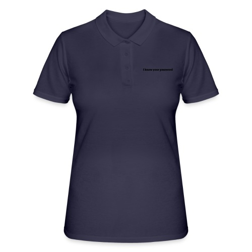 I know your password - Women's Polo Shirt
